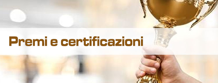 Premi e certificazioni
